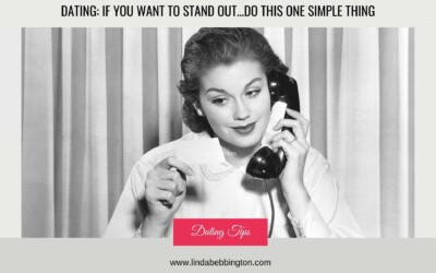 DATING: If you want to stand out…then do this one simple thing